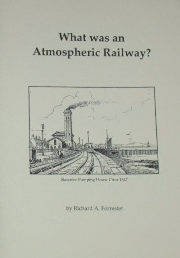 What was an Atmospheric Railway? by Richard Forrester